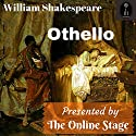 Othello Hörbuch von William Shakespeare Gesprochen von: Garrison Moore, Rebecca Thomas, Phil Benson, Bob Neufeld, Amanda Friday, John Burlinson, Elizabeth Klett