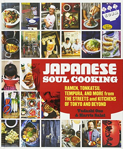 Search : Japanese Soul Cooking: Ramen, Tonkatsu, Tempura, and More from the Streets and Kitchens of Tokyo and Beyond