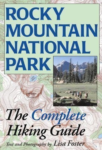 (Rocky Mountain National Park: The Complete Hiking Guide Updated Edition by Lisa Foster published by Westcliffe Pub (2012) Paperback )