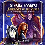 Either Side of the Strand: Alysha Forrest, Book 4 | M.C.A. Hogarth