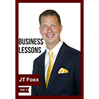 Business Lessons from JT Foxx (English Edition)