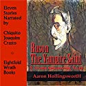 Ruson, the Vampire Saint & Other Apocryphal Tales Audiobook by Aaron Hollingsworth Narrated by Chiquito Joaquim Crasto
