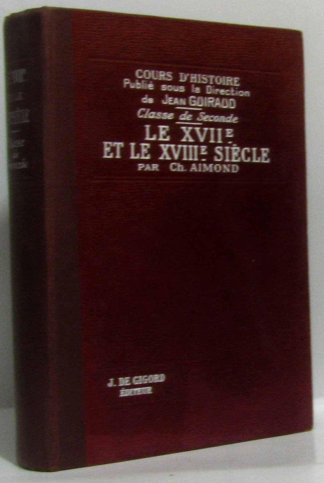 Amazon.fr - LE XVIIe ET LE XVIIIe SIECLE (1610-1789), CLASSE DE 2de -  AIMOND Ch. - Livres
