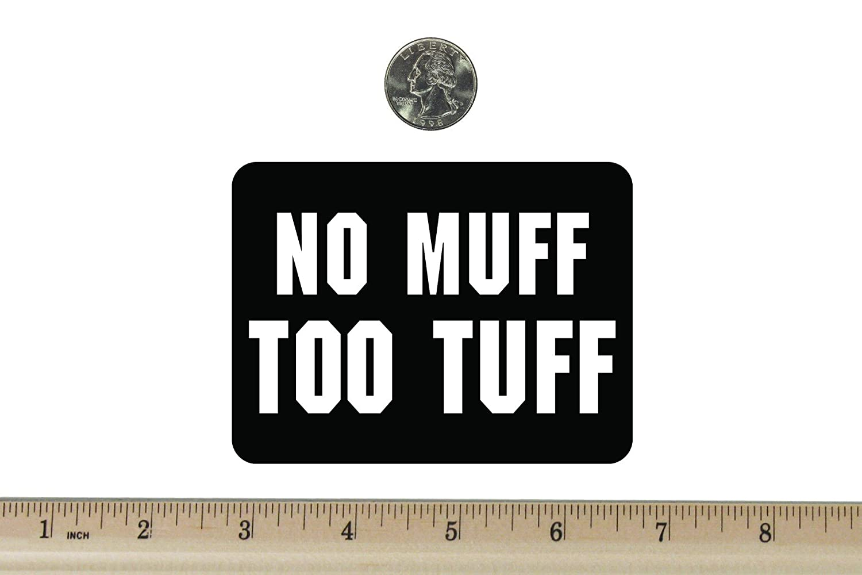 NO MUFF TOO TUFF DECAL