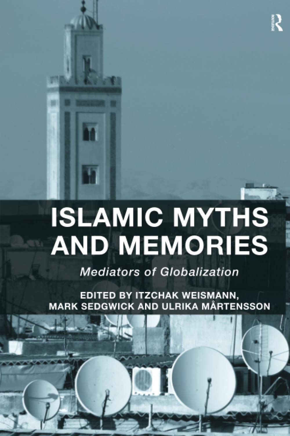Islamic Myths and Memories: Mediators of Globalization ...