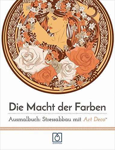 Die Macht der Farben Ausmalbuch: Stressabbau mit Art Deco