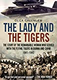 #7: The Lady and the Tigers: The Story of the Remarkable Woman Who Served with the Flying Tigers in Burma and China, 1941-1942