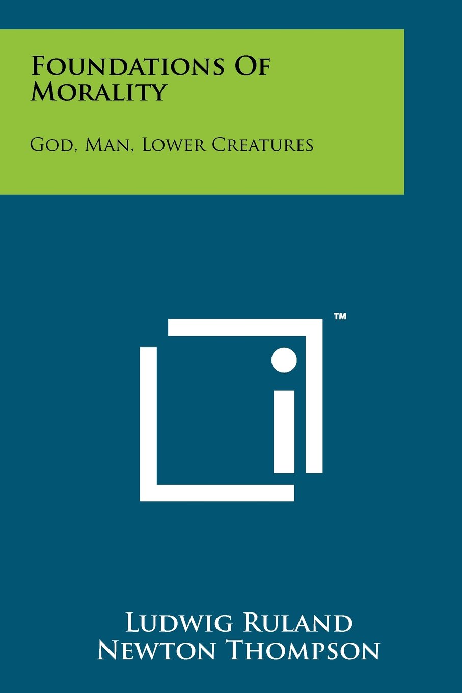 Foundations of Morality: God, Man, Lower Creatures ebook