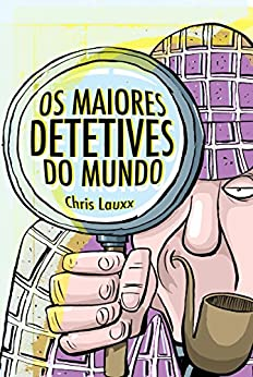 Os Maiores Detetives do Mundo por [Lauxx, Chris]