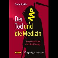 Der Tod und die Medizin: Kurze Geschichte einer Annäherung