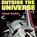 Outside the Universe: Interstellar Patrol, Book 1 Audiobook by Edmond Hamilton Narrated by James C. Lewis