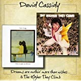 Dreams Are Nuthin' More Than Wishes / The Higher They Climb /  David Cassidy