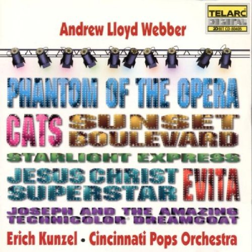 Erich Kunzel - Andrew Lloyd Webber (Phantom of the Opera, Cats, Evita, Sunset Boulevard, Jesus Christ Superstar, Starlight Express, Joseph and the Amazing Technicolor Dreamcoat) / Cincinnati Pops Orchestra from Lloyd