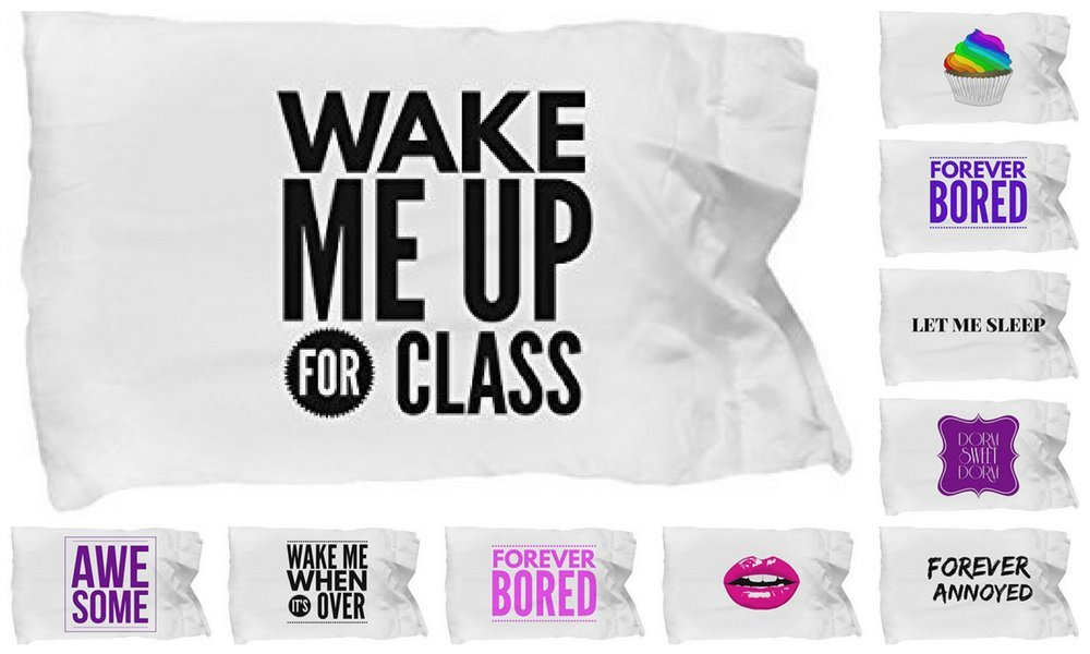 COLLEGE TEEN BEDDING DORM ROOM, Funny Pillowcase Teenager & Students Bedroom Decor, Super Soft Pillow Case With Cute Quote Brightens Girls Guys Bunk Loft Or Futon, 10 Choices - Wake Me Up 4 Class