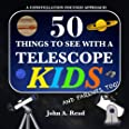 50 Things To See With A Telescope - Kids: A Constellation Focused Approach