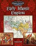 Early Islamic Empires, Lizann Flatt, 0778721787