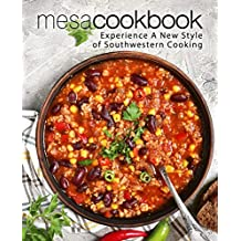 Mesa Cookbook: Experience a New Style of Southwestern Cooking