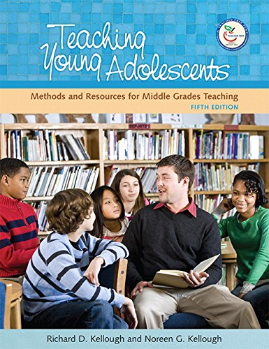 Teaching Young Adolescents: A Guide to Methods and Resources for Middle School Teaching (5th Edition)
