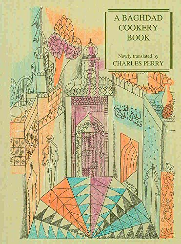 A Baghdad Cookery Book (Petits Propos Culinaires)