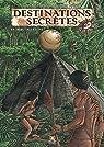 Destinations secrètes (La tribu de la Lune) par Michel Cornélis et Anthony Collard
