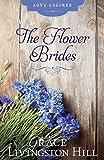 The Flower Brides (Grace Livingston Hill Classics) (Love Endures)