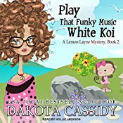 Play That Funky Music White Koi: A Lemon Layne Mystery, Book 2 | Dakota Cassidy