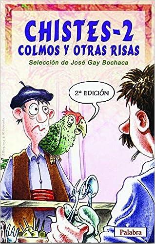 Chistes, colmos y otras risas 2 (Tiempo libre): Amazon.es: José Gay Bochaca: Libros