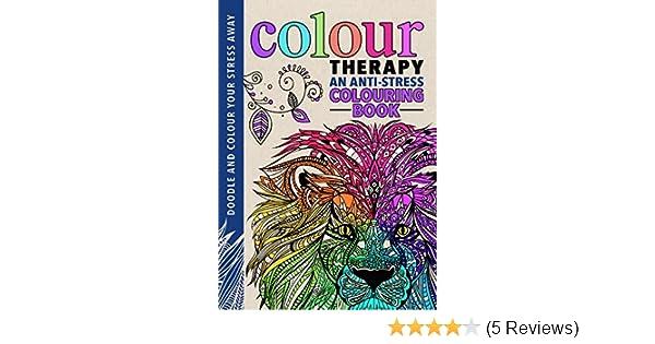 Amazon Colour Therapy An Anti Stress Colouring Book 9781782433255 Cindy Wilde Laura Kate Chapman Richard Merritt Books