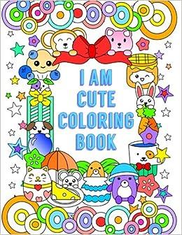 Amazon I Am Cute Coloring Book 9781540884633 Queenie Law Books