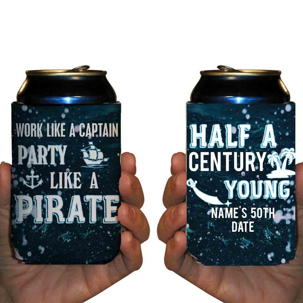 Custom 50th Birthday Can Cooler- Half A Century Young- Work Like A Captain, Party Like A Pirate (48)