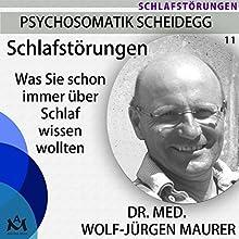 Schlafstörungen: Was Sie schon immer über Schlaf wissen wollten Hörbuch von Wolf-Jürgen Maurer Gesprochen von: Wolf-Jürgen Maurer