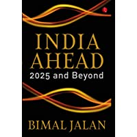 India Ahead: 2025 and Beyond