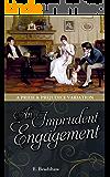 An Imprudent Engagement: A Pride and Prejudice Variation