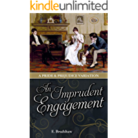 An Imprudent Engagement: A Pride and Prejudice Variation (English Edition)