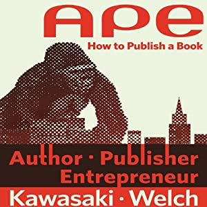 APE: Author, Publisher, Entrepreneur - How to Publish a Book | Livre audio