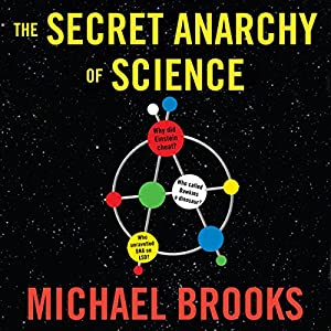 The Secret Anarchy of Science: Free Radicals Audiobook
