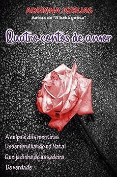 Quatro contos de amor (Portuguese Edition) by [IGREJAS, ADRIANA]