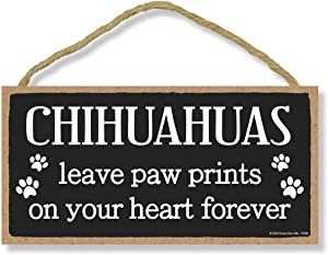 Honey Dew Gifts Chihuahuas Leave Paw Prints, Wooden Pet Memorial Home Decor, Decorative Dog Bereavement Wall Sign, 5 Inches by 10 Inches