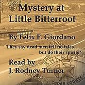 Mystery at Little Bitterroot | Felix F. Giordano
