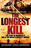 The Longest Kill: The Story of Maverick 41, One of the World s Greatest Snipers