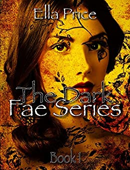 The Dark Fae Series: Book 1 by [Price, Ella]