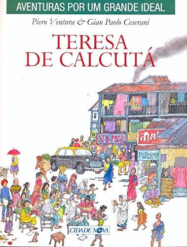 Teresa de Calcutá - Coleção Aventuras por Um Grande Ideal