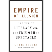 Empire of Illusion: The End of Literacy and the Triumph of Spectacle (English Edition)