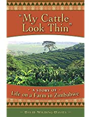 My Cattle Look Thin - A Story of Life on a Farm in Zimbabwe