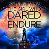 The Girl Who Dared to Endure: The Girl Who Dared to Think, Book 6
