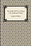 img - for The Gods Will Have Blood (the Gods Are Athirst) book / textbook / text book