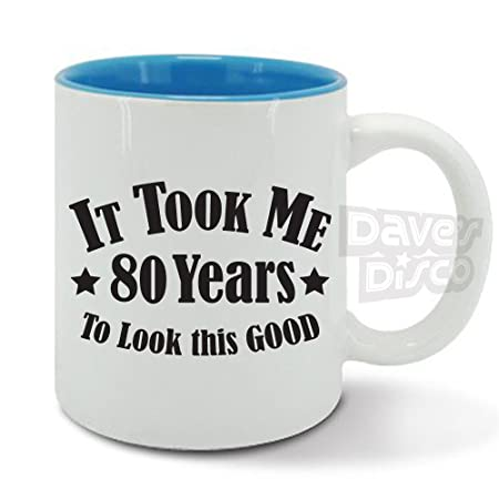 It Took Me 80 YEARS To Look This GOOD Mug Cup 80th Birthday Gift Vintage Classic Design Fathers Day Idea Blue Amazoncouk Kitchen