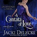 A Cantata of Love: The Code Breakers Series, Book 4 | Jacki Delecki
