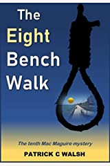 The Eight Bench Walk (The Mac Maguire Detective Mysteries Book 10) Kindle Edition
