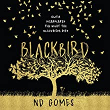 Blackbird Audiobook by N. D. Gomes Narrated by Angela Ness, Ruth Urquhart
